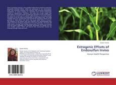 Portada del libro de Estrogenic Effcets of Endosulfan Invivo