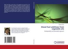 Diesel fuel additives from vegetable oils的封面