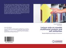Lecture note on wavelet multifractal analysis and self similarities kitap kapağı