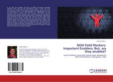 Capa do livro de NGO Field Workers-Important Enablers; But, are they enabled?