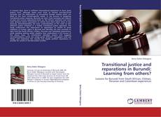 Bookcover of Transitional justice and reparations in Burundi: Learning from others?