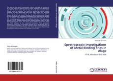 Bookcover of Spectroscopic Investigations of Metal Binding Sites in Alage