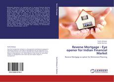 Bookcover of Reverse Mortgage - Eye opener for Indian Financial Market