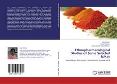 Ethnopharmacological Studies of Some Selected Spices的封面