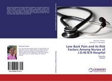 Обложка Low Back Pain and its Risk Factors Among Nurses of J.D.W.N.R Hospital