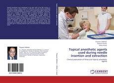 Couverture de Topical anesthetic agents used during needle insertion and extraction
