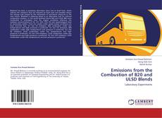 Bookcover of Emissions from the Combustion of B20 and ULSD Blends