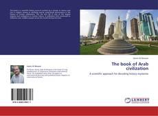 Bookcover of The book of Arab civilization
