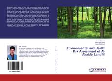 Bookcover of Environmental and Health Risk Assessment of Al-Akaider Landfill