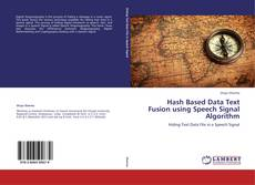 Bookcover of Hash Based Data Text Fusion using Speech Signal Algorithm
