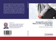 Portada del libro de Autografts and carbon fibers in the reconstruction of the ACL