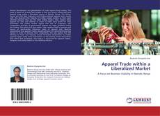 Bookcover of Apparel Trade within a Liberalized Market