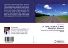 Couverture de Oil Palm Fruit Ash (OPFA) Modified Bitumen