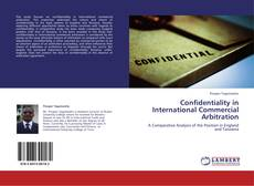Couverture de Confidentiality in International Commercial Arbitration