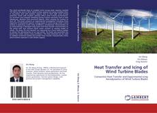 Couverture de Heat Transfer and Icing of Wind Turbine Blades
