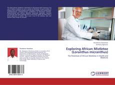 Buchcover von Exploring African Mistletoe (Loranthus micranthus)