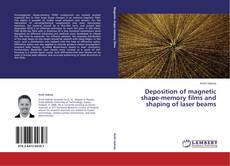 Buchcover von Deposition of magnetic shape-memory films and shaping of laser beams