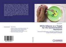 Bookcover of White Adipose as a Target for the Gastrointestinal Hormones