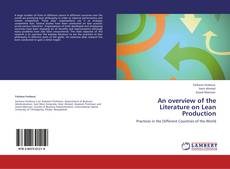 Bookcover of An overview of the Literature on Lean Production