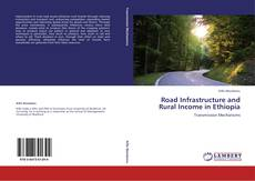 Bookcover of Road Infrastructure and Rural Income in Ethiopia