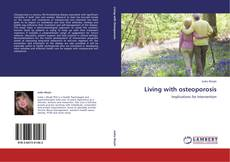 Bookcover of Living with osteoporosis