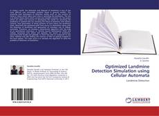 Bookcover of Optimized Landmine Detection Simulation using Cellular Automata