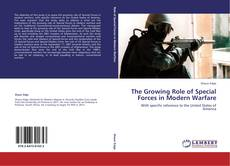 Bookcover of The Growing Role of Special Forces in Modern Warfare