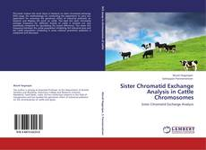 Bookcover of Sister Chromatid Exchange Analysis in Cattle Chromosomes