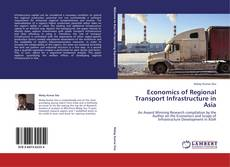 Bookcover of Economics of Regional Transport Infrastructure in Asia