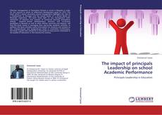 Bookcover of The impact of principals Leadership on school Academic Performance