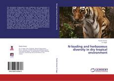 Bookcover of N-loading and herbaceous diversity in dry tropical environment