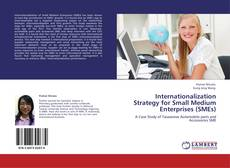 Bookcover of Internationalization Strategy for Small Medium Enterprises (SMEs)