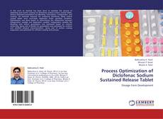 Bookcover of Process Optimization of Diclofenac Sodium Sustained Release Tablet