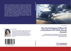 Bookcover of The Psychological Effect Of a Disclosure Of Child Sexual Assault