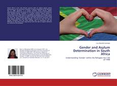 Bookcover of Gender and Asylum Determination in South Africa
