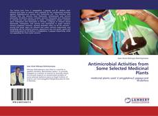 Bookcover of Antimicrobial Activities from Some Selected Medicinal Plants
