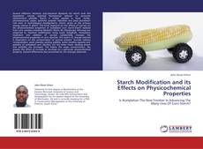 Couverture de Starch Modification and its Effects on Physicochemical Properties