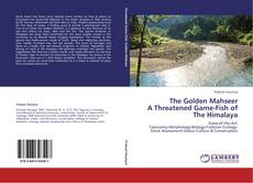 Couverture de The Golden Mahseer  A Threatened Game-Fish of The Himalaya