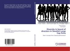 Couverture de Diversity in board of directors in Swedish Large Cap firms