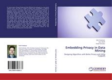 Bookcover of Embedding Privacy in Data Mining