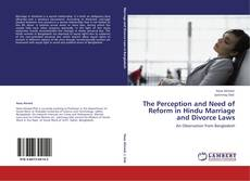 Bookcover of The Perception and Need of Reform in Hindu Marriage and Divorce Laws