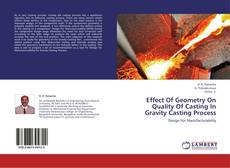 Effect Of Geometry On Quality Of Casting In Gravity Casting Process的封面