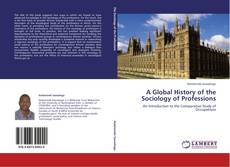 Portada del libro de A Global History of the Sociology of Professions