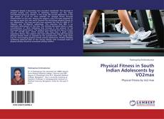 Couverture de Physical Fitness in South Indian Adolescents by VO2max