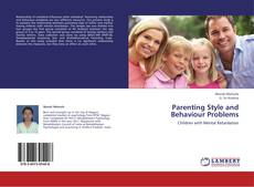 Bookcover of Parenting Style and Behaviour Problems