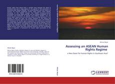 Bookcover of Assessing an ASEAN Human Rights Regime