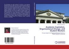 Copertina di Academic Capitalism, Organizational Change, and Student Workers