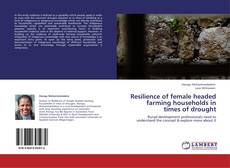 Bookcover of Resilience of female headed farming households in times of drought