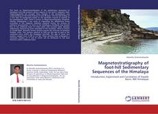 Bookcover of Magnetostratigraphy of foot-hill Sedimentary Sequences of the Himalaya