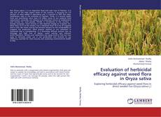 Bookcover of Evaluation of herbicidal efficacy against weed flora in Oryza sativa